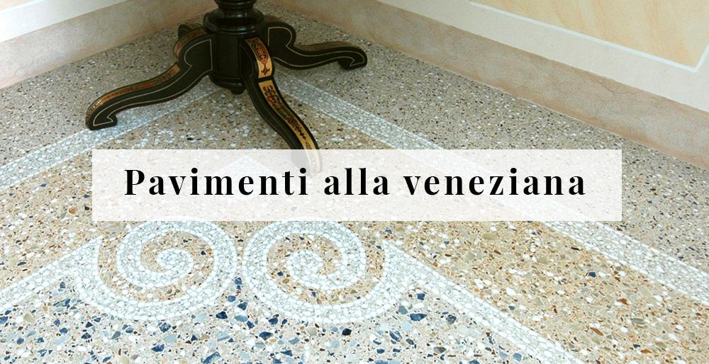 Realizzazione pavimenti alla veneziana pavimenti zanchettin